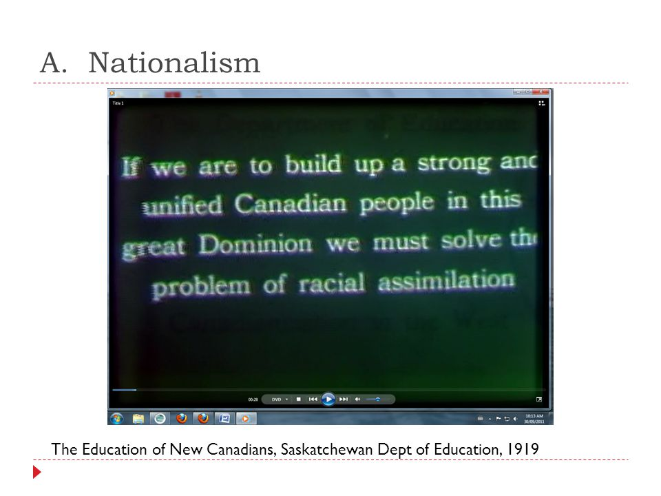 A. Nationalism The Education of New Canadians, Saskatchewan Dept of Education, 1919