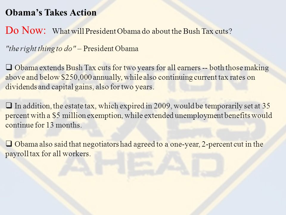 Obama's Takes Action Do Now: What will President Obama do about the Bush Tax cuts.