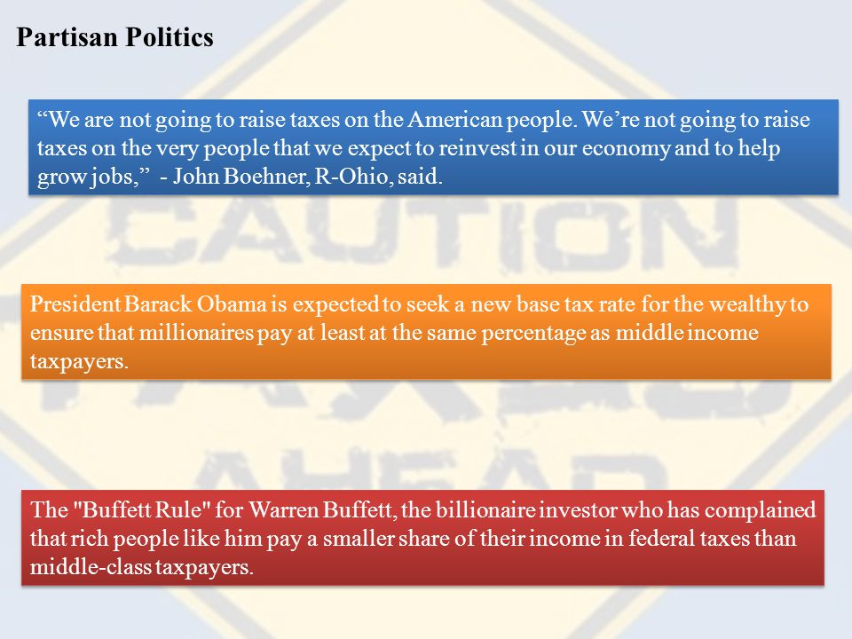 Partisan Politics We are not going to raise taxes on the American people.