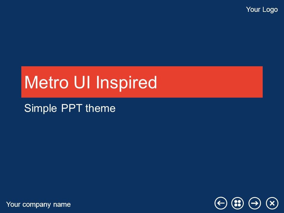Your company name Your Logo Metro UI Inspired Simple PPT theme