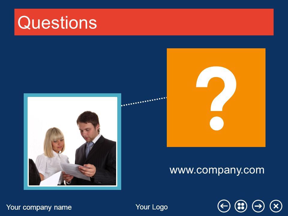 Your company name Your Logo Questions www.company.com