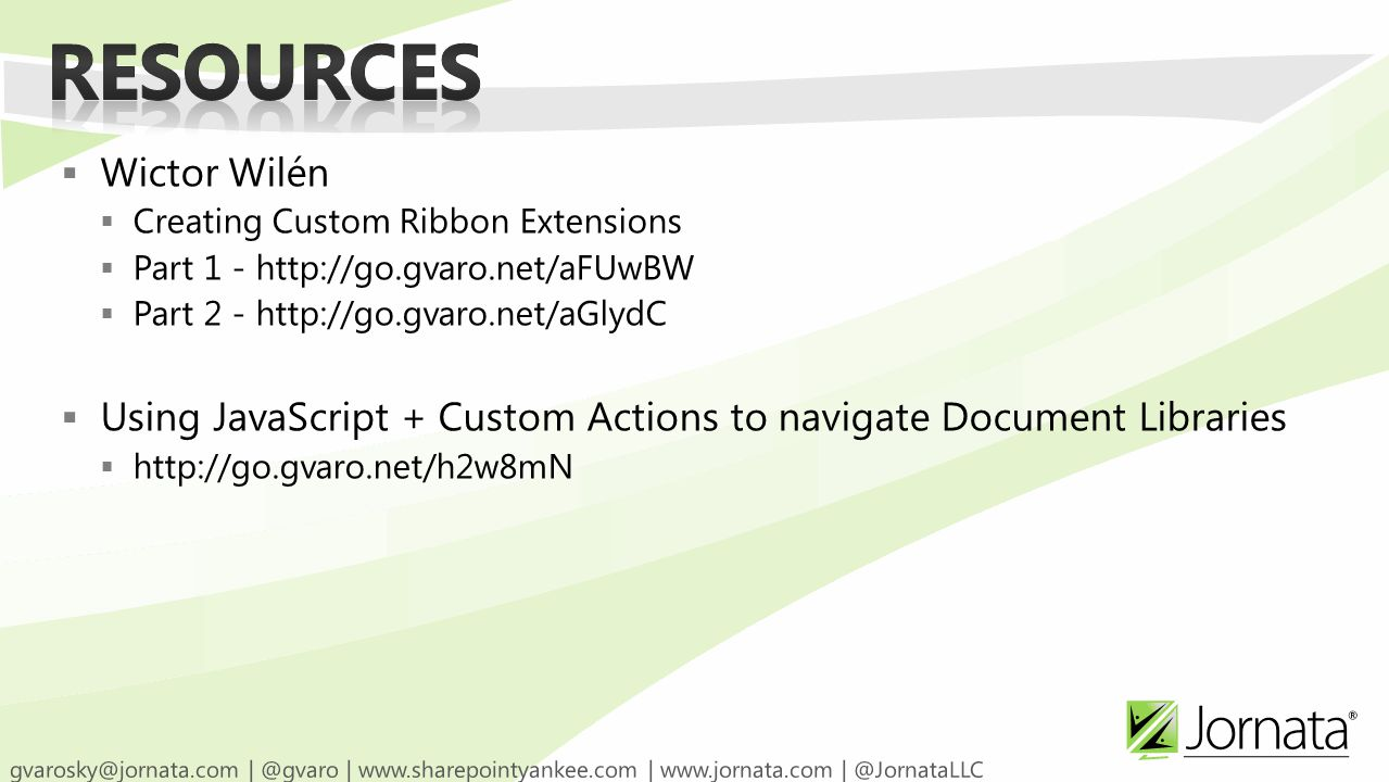  Wictor Wilén  Creating Custom Ribbon Extensions  Part 1 - http://go.gvaro.net/aFUwBW  Part 2 - http://go.gvaro.net/aGlydC  Using JavaScript + Custom Actions to navigate Document Libraries  http://go.gvaro.net/h2w8mN