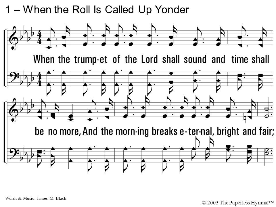 c – When the Roll Is Called Up Yonder © 2005 The Paperless Hymnal™