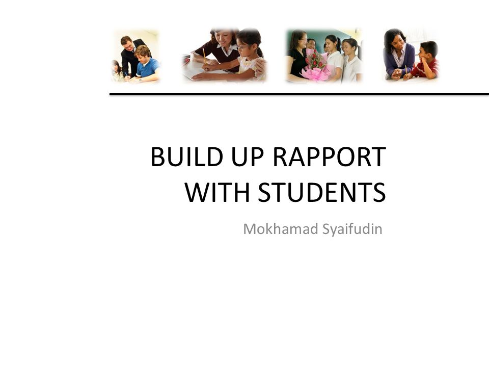 BUILD UP RAPPORT WITH STUDENTS Mokhamad Syaifudin