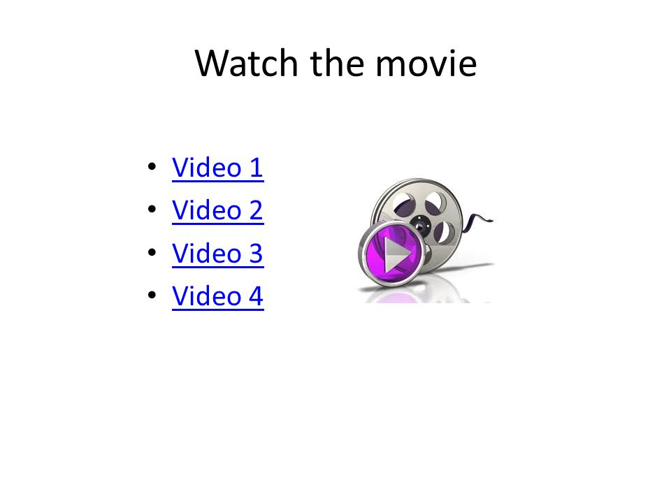 Watch the movie Video 1 Video 2 Video 3 Video 4