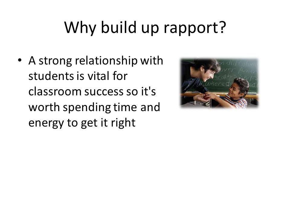 May 20075 Why is Rapport so Important.