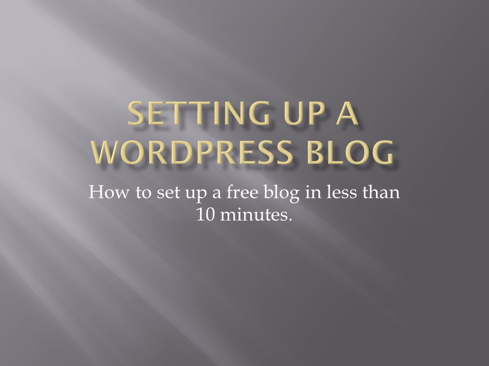 How to set up a free blog in less than 10 minutes.