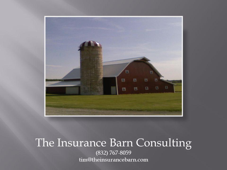 The Insurance Barn Consulting (832) 767-8059 tim@theinsurancebarn.com