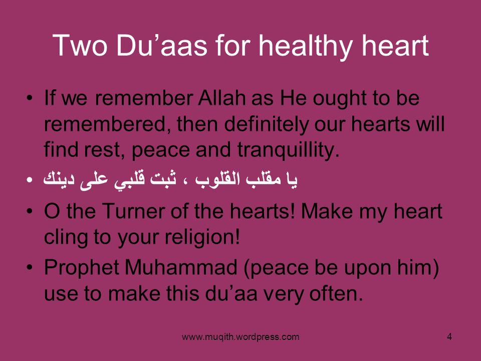 www.muqith.wordpress.com5 A Qur'anic Du'aa رَبَّنَا لَا تُزِغْ قُلُوبَنَا بَعْدَ إِذْ هَدَيْتَنَا وَهَبْ لَنَا مِنْ لَدُنْكَ رَحْمَةً ۚ إِنَّكَ أَنْتَ الْوَهَّابُ Our Lord.