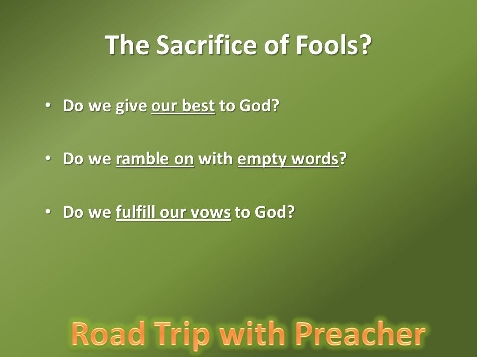 The Sacrifice of Fools. Do we give our best to God.