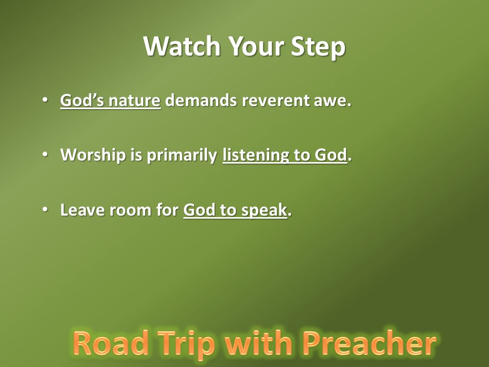 Watch Your Step God's nature demands reverent awe.