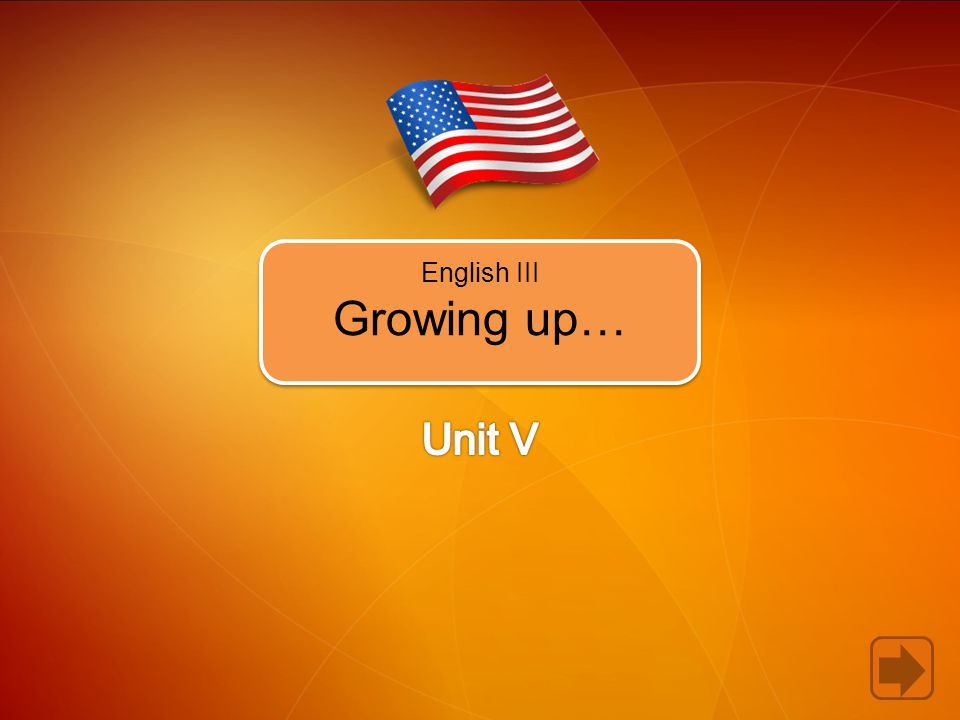 English III Growing up…