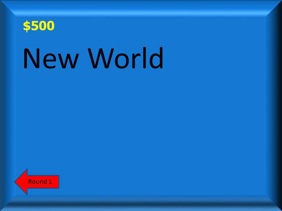 $500 Did the following items comes from the New World or the Old World? Potatoes Pumpkins Turkeys ScoreboardAnswer