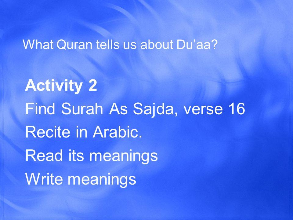 What Quran tells us about Du'aa.Activity 3 Find Surah Ghafir, verse 60 Recite in Arabic.