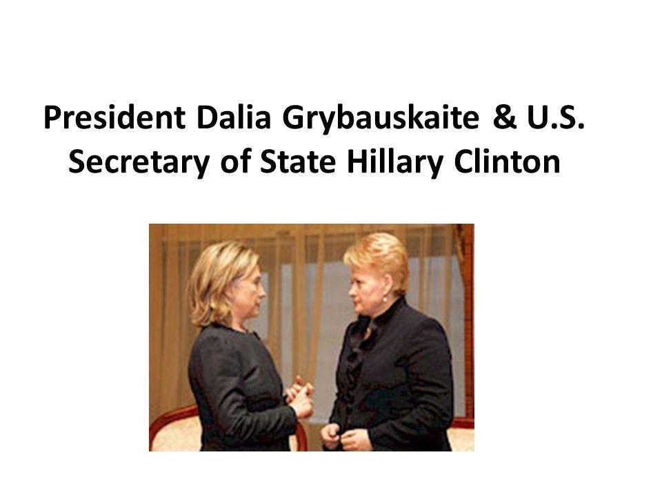 President Dalia Grybauskaite & U.S. Secretary of State Hillary Clinton