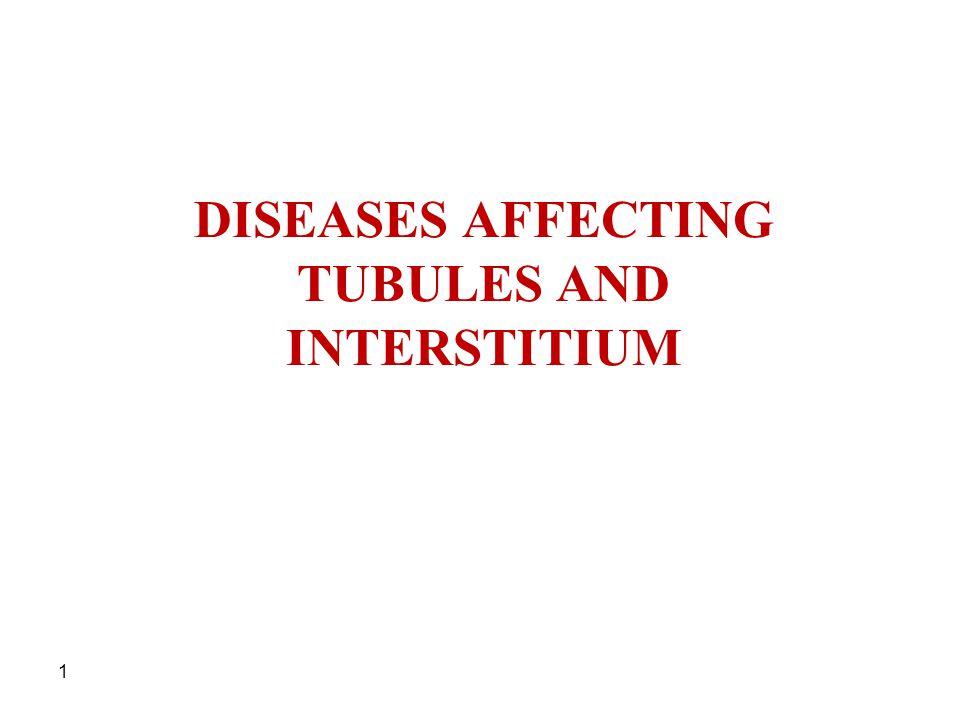 1 DISEASES AFFECTING TUBULES AND INTERSTITIUM