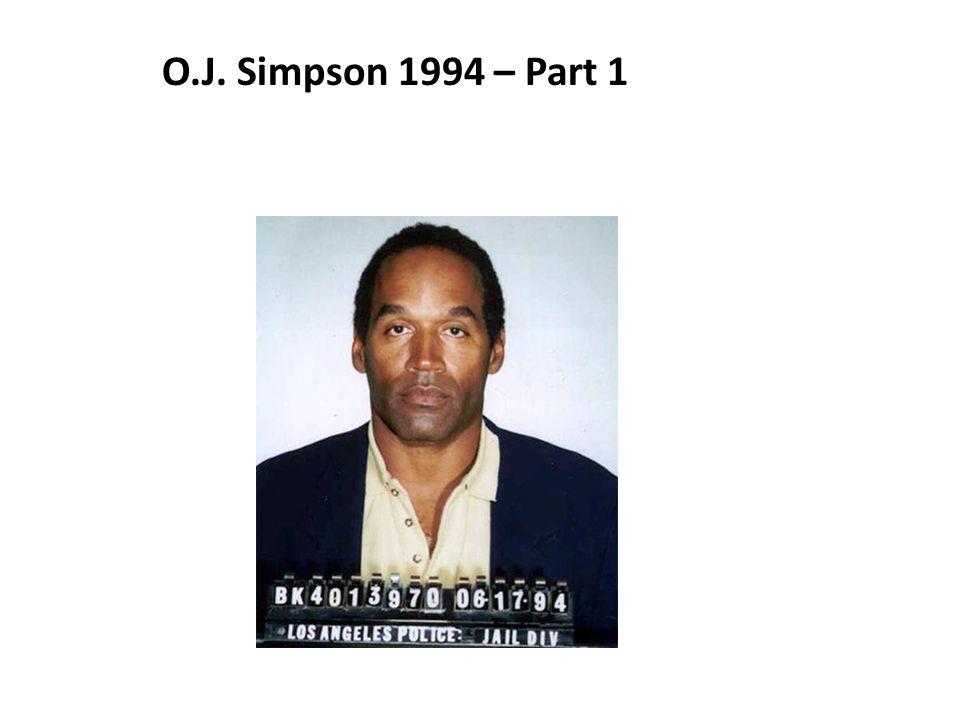 O.J. Simpson 1994 – Part 1