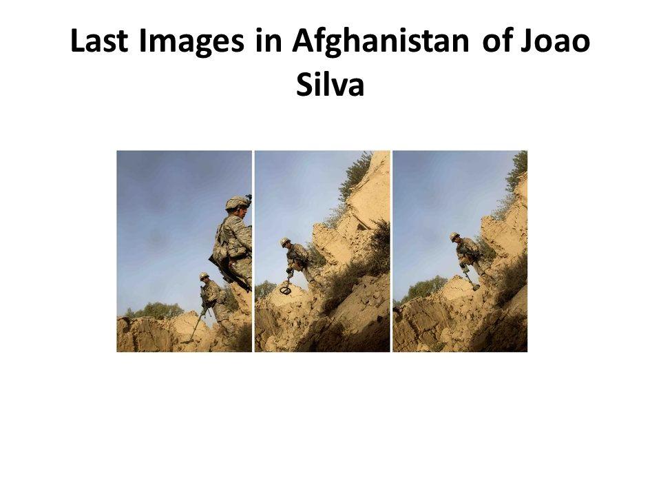 Last Images in Afghanistan of Joao Silva