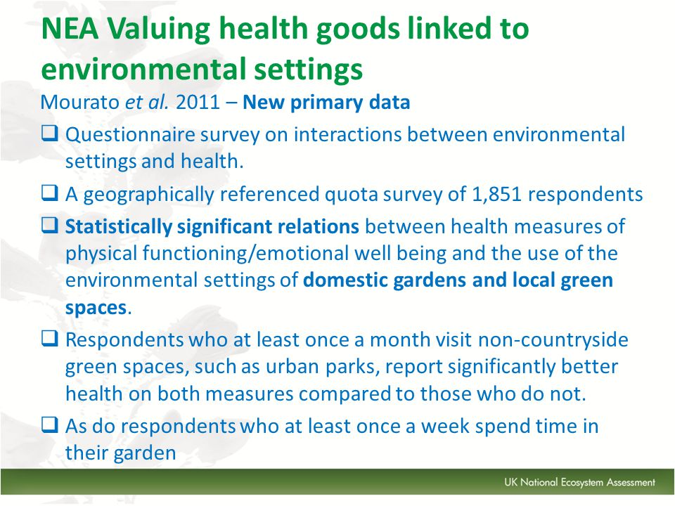 Mourato et al. 2011 – New primary data  Questionnaire survey on interactions between environmental settings and health.  A geographically referenced