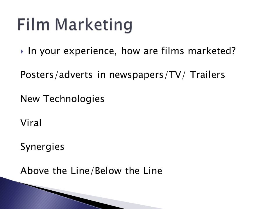 In your experience, how are films marketed.