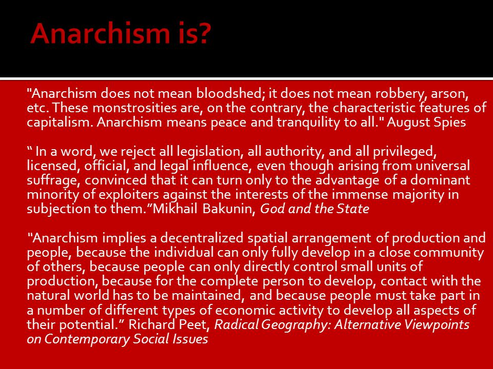 Anarchism does not mean bloodshed; it does not mean robbery, arson, etc.