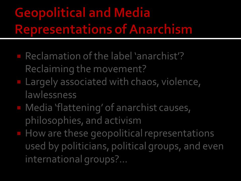 Situatedness of anarchism as part of a larger security threat  Loss of privacy.