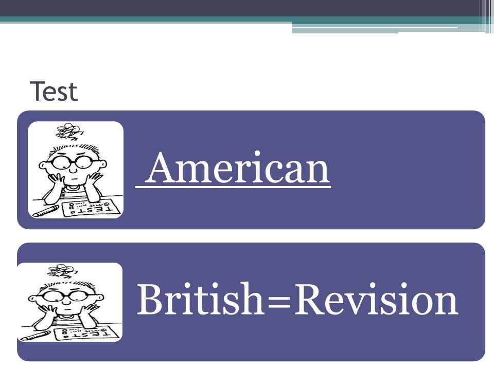 Test American British=Revision