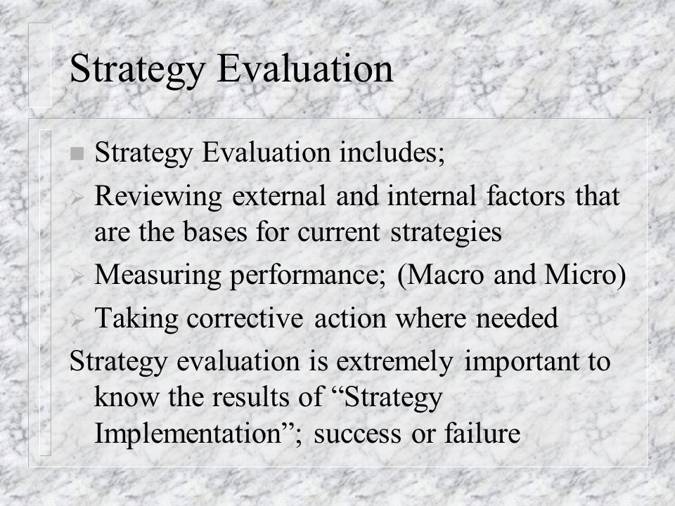 Other Critical variable of Strategic Management n Integrating Intuition with Analysis n Adapting to Change; pro-actively managing change externally and internally n Managing Information Technology; e- business and e-commerce n Managing the natural environment n Surviving in the Global Context