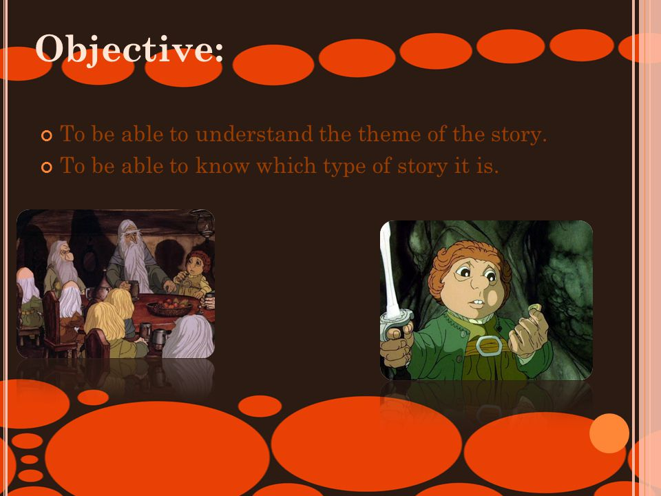 To be able to understand the theme of the story.To be able to know which type of story it is.