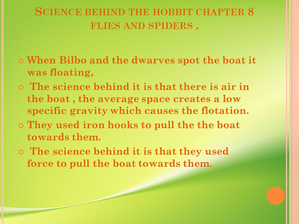 S CIENCE BEHIND THE HOBBIT CHAPTER 8 FLIES AND SPIDERS.