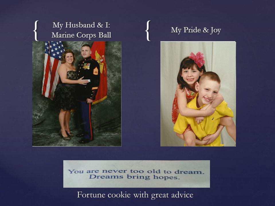 {{ My Husband & I: Marine Corps Ball My Pride & Joy Fortune cookie with great advice