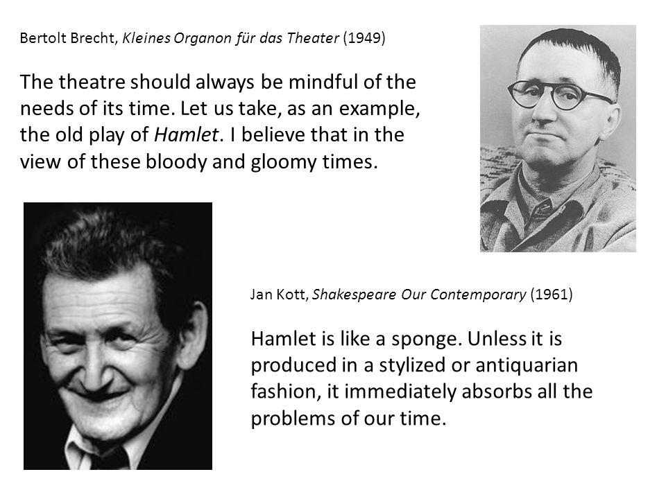 Jan Kott, Shakespeare Our Contemporary (1961) Hamlet is like a sponge.