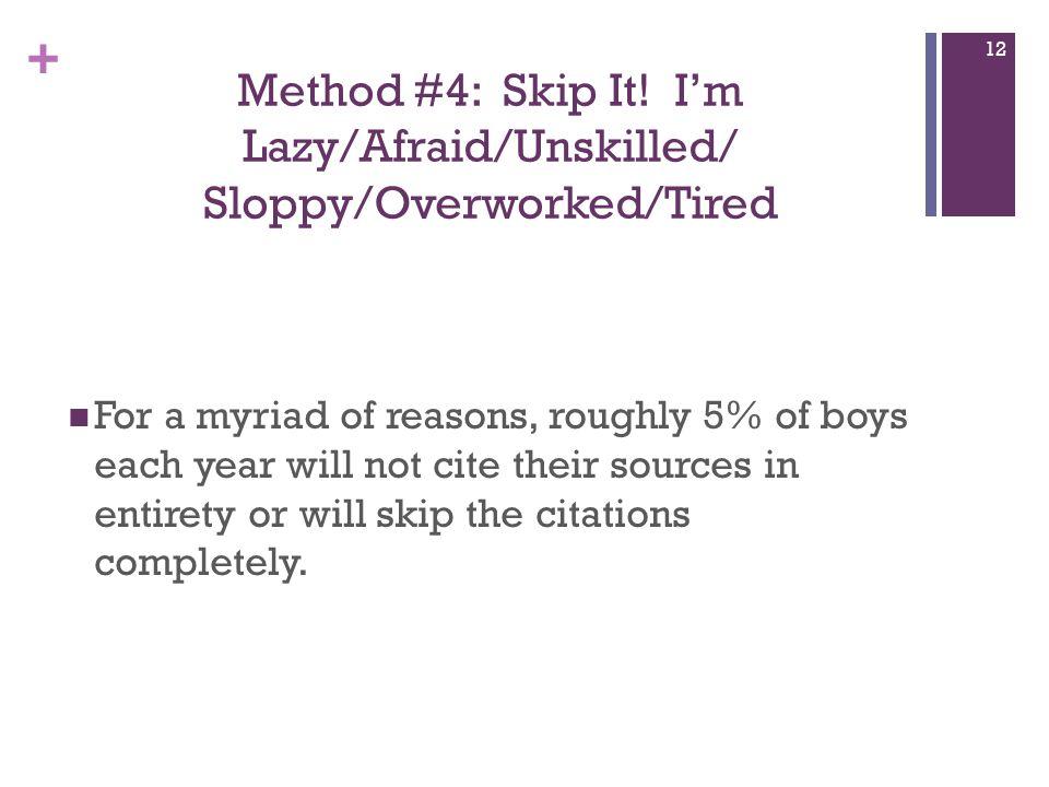 + Method #4: Skip It.