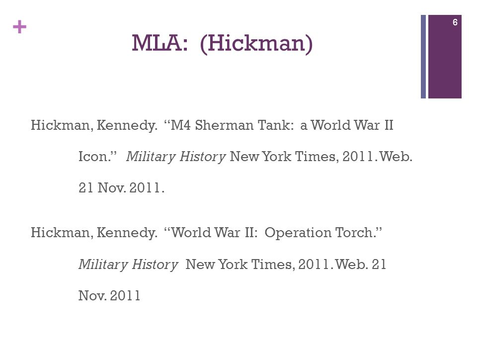 + This would have been correct in the text of this paper… (Hickman, World War II ) (Hickman, Sherman Tank ) 7