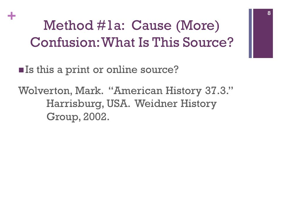 + Method #1a: Cause (More) Confusion: What Is This Source.