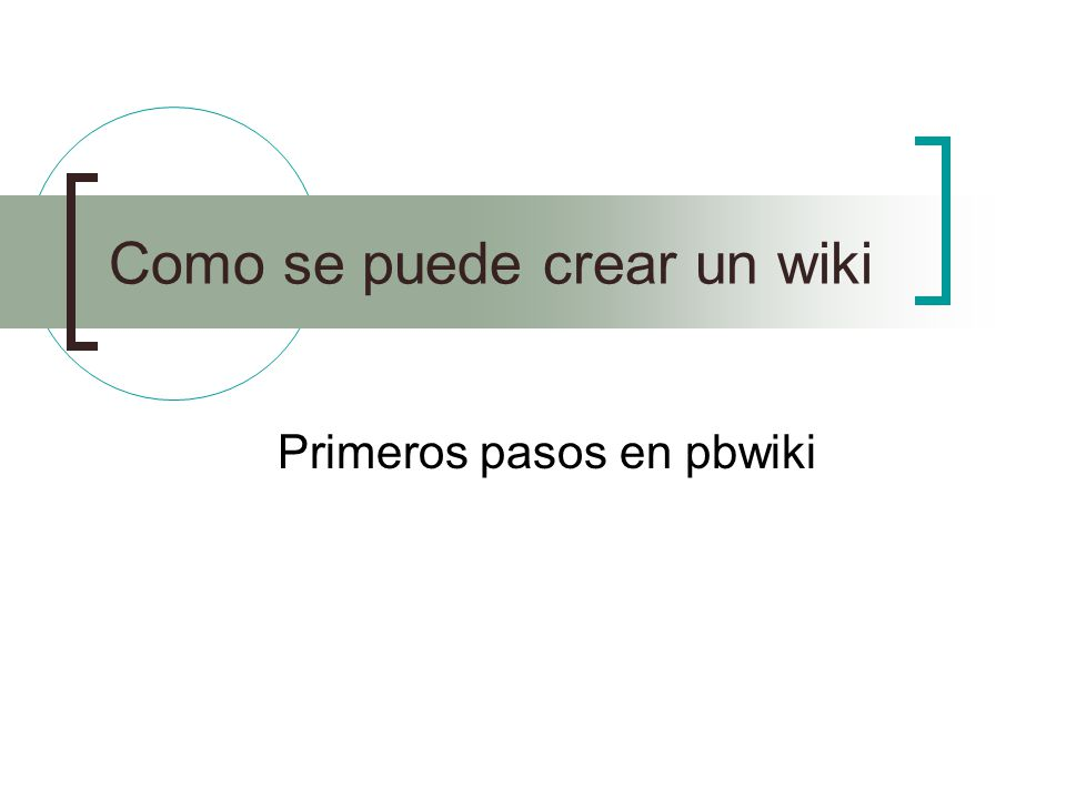 Como se puede crear un wiki Primeros pasos en pbwiki