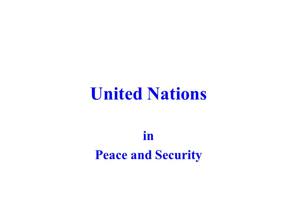 United Nations in Peace and Security