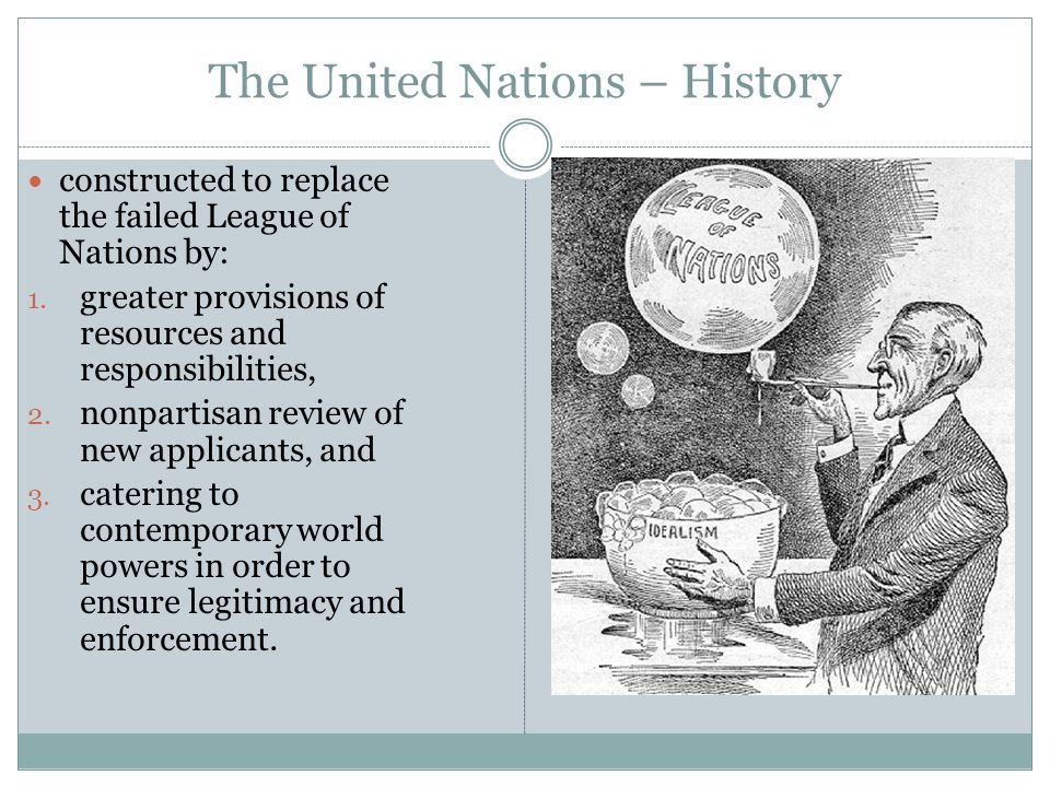 The United Nations – History constructed to replace the failed League of Nations by: 1.