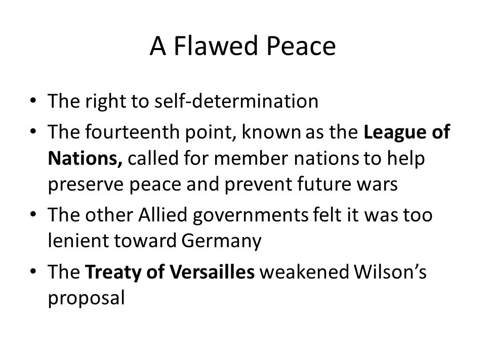 """Wilson's 14 Points Wilson's goals for the world after the war """"War to end all wars!"""""""