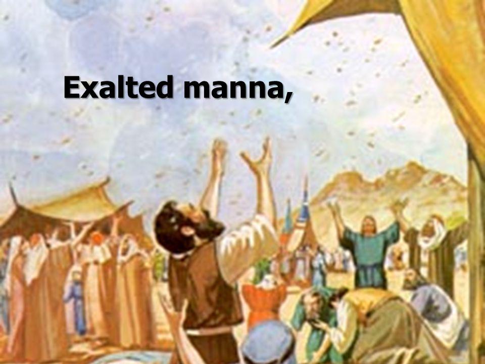 Exalted manna,