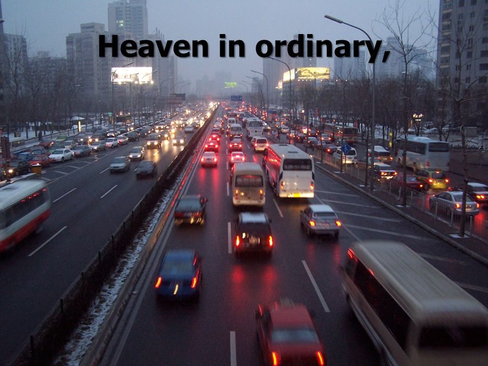 Heaven in ordinary,
