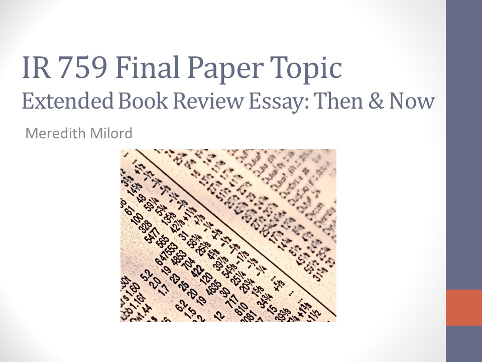 IR 759 Final Paper Topic Extended Book Review Essay: Then & Now Meredith Milord