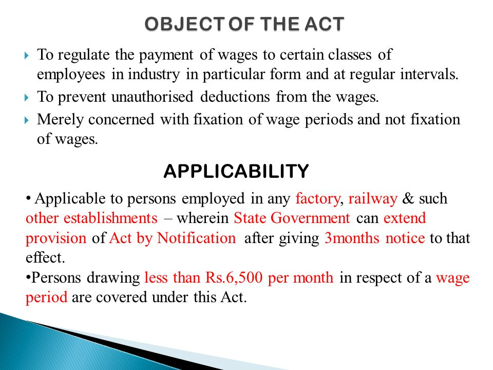  To regulate the payment of wages to certain classes of employees in industry in particular form and at regular intervals.  To prevent unauthorised