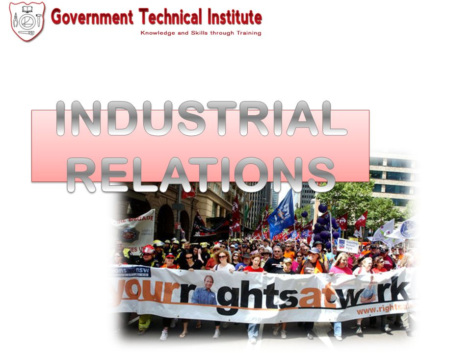 The focus of Industrial Relations The focus of Industrial Relations Industrial Relations System Political System Social System Economic System Religious Sector