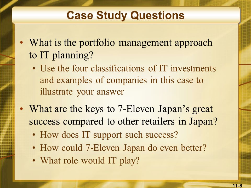 11-8 Case Study Questions What is the portfolio management approach to IT planning? Use the four classifications of IT investments and examples of com