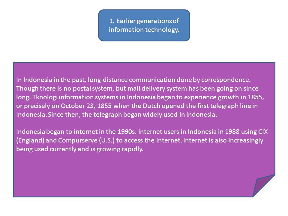 1. Earlier generations of information technology.