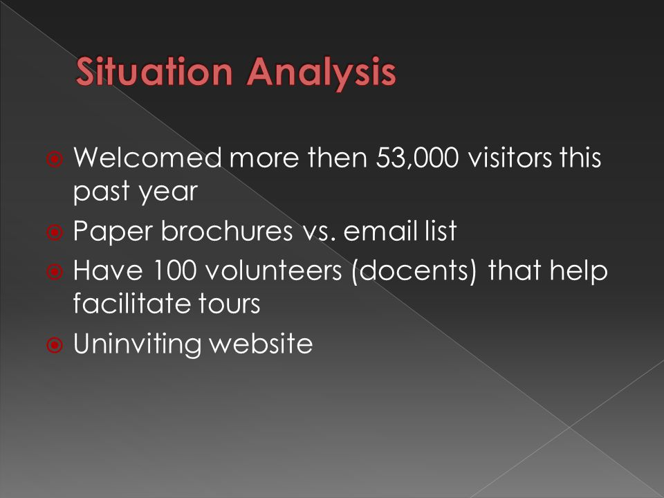  Welcomed more then 53,000 visitors this past year  Paper brochures vs.