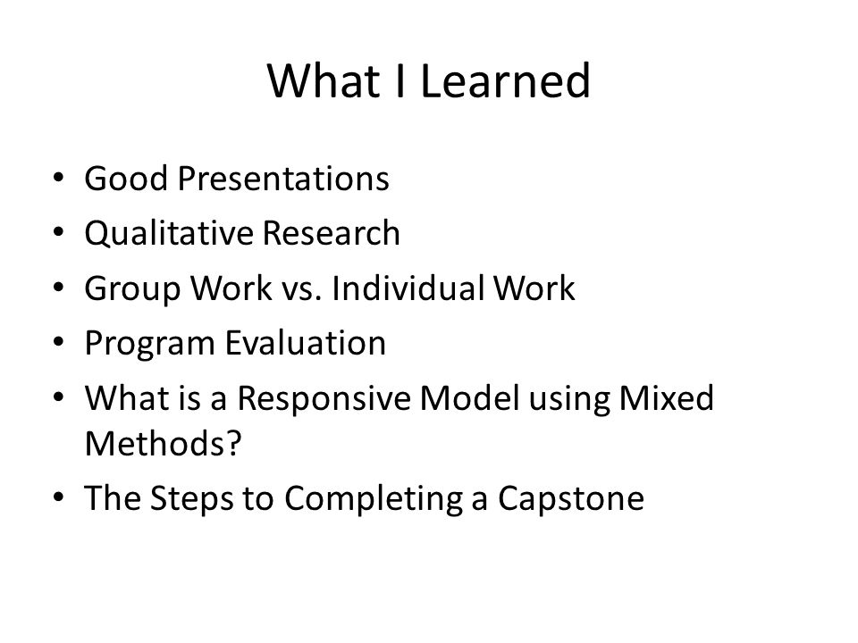What I Learned Good Presentations Qualitative Research Group Work vs.