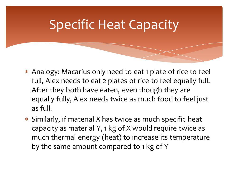  Analogy: Macarius only need to eat 1 plate of rice to feel full, Alex needs to eat 2 plates of rice to feel equally full. After they both have eaten