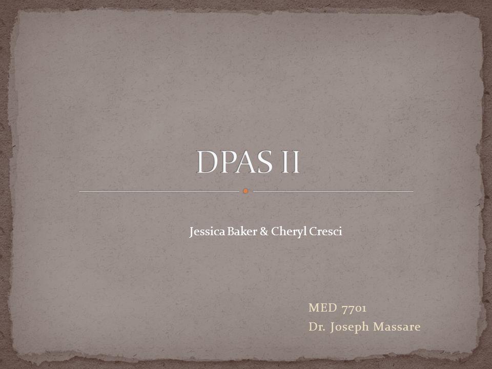 MED 7701 Dr. Joseph Massare Jessica Baker & Cheryl Cresci